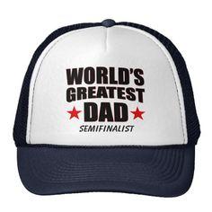 World's Greatest Dad Semifinalist Trucker Hat