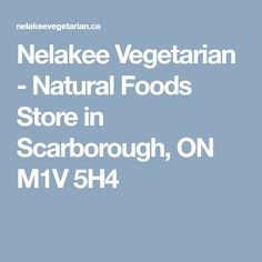 Nelakee Vegetarian - Natural Foods Store in Scarborough, ON M1V 5H4
