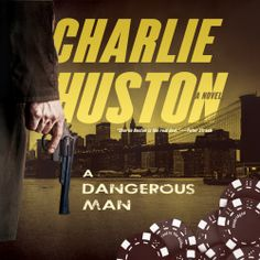A Dangerous Man, a #Thriller by Charlie Huston, can now be sampled in audio here... http://amblingbooks.com/books/view/a_dangerous_man