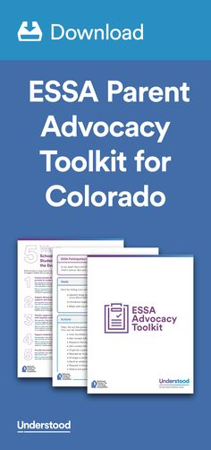 The Every Student Succeeds Act (ESSA) is the nation's new education law, and will go into effect in the 2017–2018 school year. Under ESSA, your state has more of a say in how it will account for student achievement. And you get more of a say in how that happens. Download this free toolkit for Colorado to advocate for your child in special education.