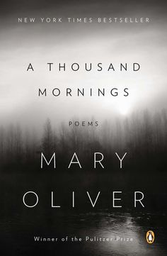 "The New York Times-bestselling collection of poems from celebrated poet Mary Oliver.  ""For poems are not words, after all, but fires for the cold, ropes let down to the lost, something as necessary as bread in the pockets of the hungry.""  #poetry #maryoliver #poems #books #reading #read"