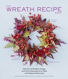 Wreath Recipe Book, Gardenista