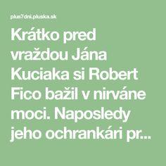 Krátko pred vraždou Jána Kuciaka si Robert Fico bažil v nirváne moci. Naposledy jeho ochrankári priviezli do vládneho hotela Bôrik dve neznáme slečny. Math Equations