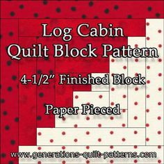"http://www.generations-quilt-patterns.com/log-cabin-quilt-pattern.html Instructions and free download for a 4-1/2"" paper pieced quilt block."