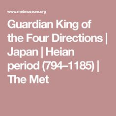 Guardian King of the Four Directions | Japan | Heian period (794–1185) | The Met