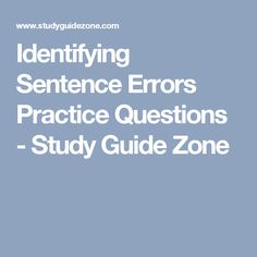 Identifying Sentence Errors Practice Questions - Study Guide Zone