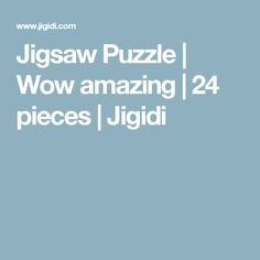 Jigsaw Puzzle | Wow amazing | 24 pieces | Jigidi