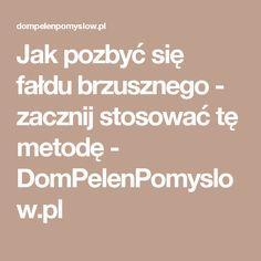 Jak pozbyć się fałdu brzusznego - zacznij stosować tę metodę - DomPelenPomyslow.pl