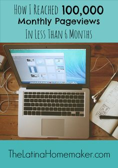 How I Reached 100,000 Monthly Page Views in Less Than 6 Months #blogging #tips