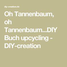 Oh Tannenbaum, oh Tannenbaum...DIY Buch upcycling - DIY-creation