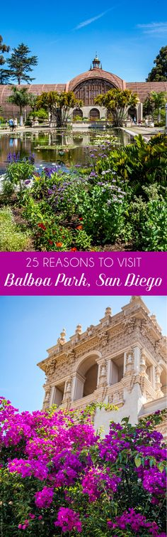 25 Reasons to visit Balboa Park San Diego- Visit Stylishlyme.com to read the 25…