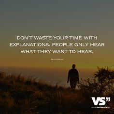 dont-waste-your-time-with-explanations-people-only-hear-what-they-want-to-hear.jpg (800×800)