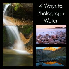 Photography Tutorial: 4 Ways to Photograph Water by Anne McKinnell