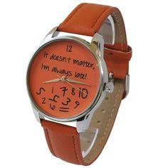 'It doesn't matter, I'm always late!' Wristwatch - Orange   ZIZ iz TIME