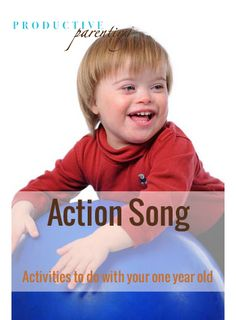 Productive Parenting: Preschool Activities - Action Song - Middle One-Year Old Activities