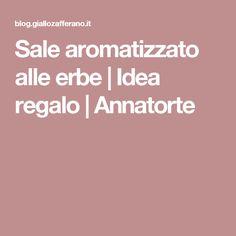 Sale aromatizzato alle erbe   Idea regalo   Annatorte
