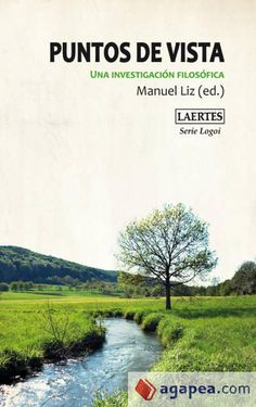 Puntos de vista : una investigación filosófica / Manuel Liz (ed.)