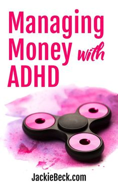 ADHD and Money: Simple Strategies for Money Management : These money management tips and ADHD strategies can make it SO MUCH EASIER to manage your money in a detail-oriented, time-sensitive world. Need Money, How To Get Money, Life Hacks, Adhd Strategies, Managing Your Money, Budgeting Tips, Budgeting Worksheets, Investing Money, Money Management
