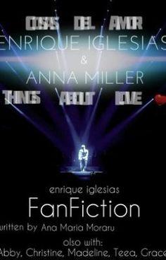 Cosas del amor - Things about love ★ Enrique Iglesias FanFiction