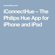 iConnectHue – The Philips Hue App for iPhone and iPad