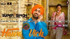 Hawa Vich Lyrics Super Singh: A new recently released Punjabi Songs sung by Diljit Dosanjh, Sunidhi Chauhan and composed by Jatinder Shah, while Hawa Vich lyrics penned by Ranbir Singh. Top 10 Hindi Songs, Super Singh, New Hit Songs, Lyrics Website, Bollywood Music Videos, Sunidhi Chauhan, Punjabi Models, Songs 2017, Sherwani