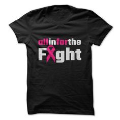 All In For The Fight T-Shirts, Hoodies, Sweatshirts, Tee Shirts (19$ ==> Shopping Now!)
