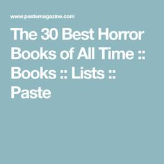 The 30 Best Horror Books of All Time :: Books :: Lists :: Paste