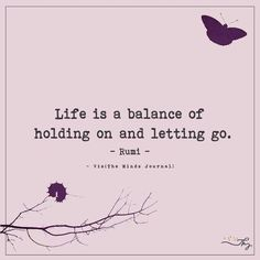 Life Quotes : QUOTATION - Image : Quotes about Love - Description Life is a balance of holding on and letting go. Sharing is Caring - Hey can you Share this Quote Hospice Quotes, Nurse Quotes, Words Quotes, Wise Words, Life Quotes, Sayings, Girly Quotes, Qoutes, Hospice Nurse