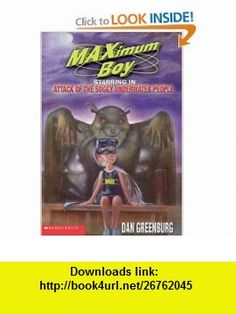 Attack Of The Soggy Underwater People (Maximum Boy) (9780439219495) Dan Greenburg , ISBN-10: 0439219493  , ISBN-13: 978-0439219495 ,  , tutorials , pdf , ebook , torrent , downloads , rapidshare , filesonic , hotfile , megaupload , fileserve