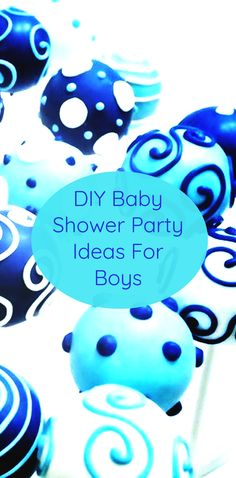 DIY Baby Shower Party Ideas For Boys cake pops, favors, decorations and gift ideas #BabyShower