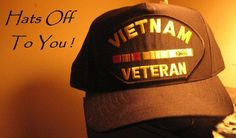 HATS OFF TO VIETNAM VETERANS. THANK YOU FOR YOUR SERVICE TO YOUR COUNTRY AND KEEPING US SAFE AND OUT OF HARM'S WAY. GOD BLESS EACH OF YOU ALWAYS.