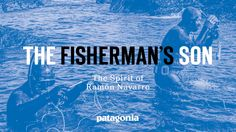 The Fisherman's Son ; Published on Apr 21, 2015 Born and raised at Punta de Lobos, Ramón Navarro found his passion riding the biggest waves on the planet. But his accomplishments in giant surf are just one part of a bigger vision to protect the culture and environment of the Chilean coast.