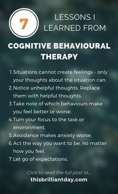 7 Lessons I Learned from Cognitive Behavioural Therapy, otherwise known as CBT.