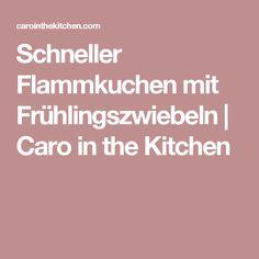 Schneller Flammkuchen mit Frühlingszwiebeln | Caro in the Kitchen