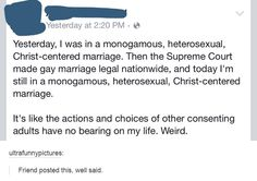 Thank you, happily married Christian lady! Marriage equality does not ruin other marriages. Memes, Faith In Humanity Restored, Intersectional Feminism, Equal Rights, Thats The Way, My Tumblr, Social Issues, In This World, Equality