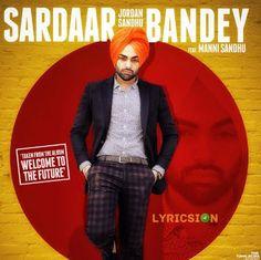 Sardaar Bandey Lyrics: Song sung by Jordan Sandhu. Alternate name Sardaar Bande. The Lyrics of Sardaar Bandey Song has been Penned by Manni Sandhu