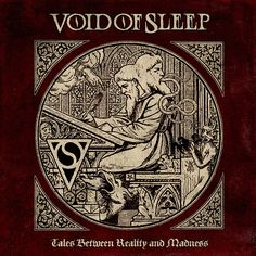 "Void of Sleep, ""Tales Between Reality and Madness"" (coming up on the 21st of January 2013)"