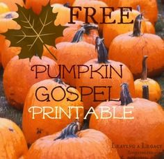 FREE 2 Page Printable of the Pumpkin Gospel @ Leaving a Legacy! Imagine children remembering the gospel, what Jesus did for them and his gift of eternal life, every time they look at a pumpkin on a porch during October!