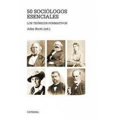 Este libro comprende la vida, trabajo, ideas e impacto de algunos de los más importantes pensadores de la sociología. http://www.fes-web.org/novedad-editorial--50-sociologos-esenciales-los-teoricos-formativos--john-scott/news.1047/ http://rabel.jcyl.es/cgi-bin/abnetopac?SUBC=BPSO&ACC=DOSEARCH&xsqf99=1735257+