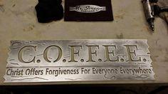 C.O.F.F.E.E Christ Offers Forgiveness For Everyone Everywhere. Amen! ♥