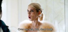 39 Iconic Scream Queens Quotes You Can Use in Real Life When You Have a Rich, Hot Body, and You're Trying to Stop Something From Happening