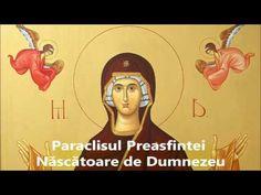 Paraclisul Preasfintei Născătoare de Dumnezeu | Rugaciuni zilnice - YouTube Youtube, Youtubers, Youtube Movies