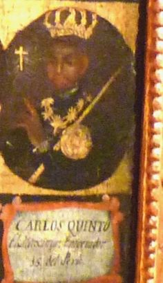 Charles V  King of England (aka Carlos Quintos: image from the original Inca King List in Peru. A whitened version of this official picture was created during the 'Take over')!