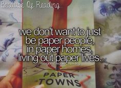 Paper Towns by John Green Looking For Alaska, Good Books, Books To Read, My Books, Amazing Books, Book Writer, Book Nerd, I Love Reading, Love Book