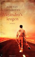 Recensie: Alejandro's leugen - Bob van Laerhoven: http://tboekenblog.blogspot.nl/2013/09/recensie-alejandros-leugen-bob-van.html