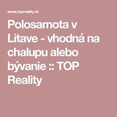 Polosamota v Litave - vhodná na chalupu alebo bývanie :: TOP Reality