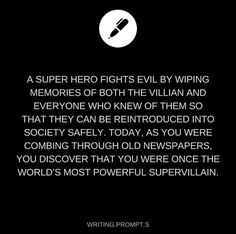 Once the world's most dangerous supervillian -- writing prompt