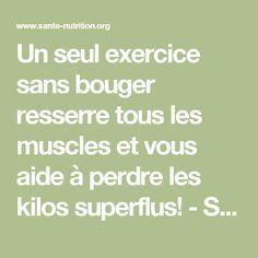 Un seul exercice sans bouger resserre tous les muscles et vous aide à perdre les kilos superflus! - Santé Nutrition