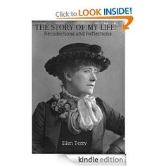 The Story of my Life: Recollections and Reflections By Ellen Terry