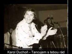 KAROL DUCHOŇ - Tancujem s tebou rád - YouTube Album, Concert, Music, Artist, Youtube, Musica, Musik, Artists, Concerts